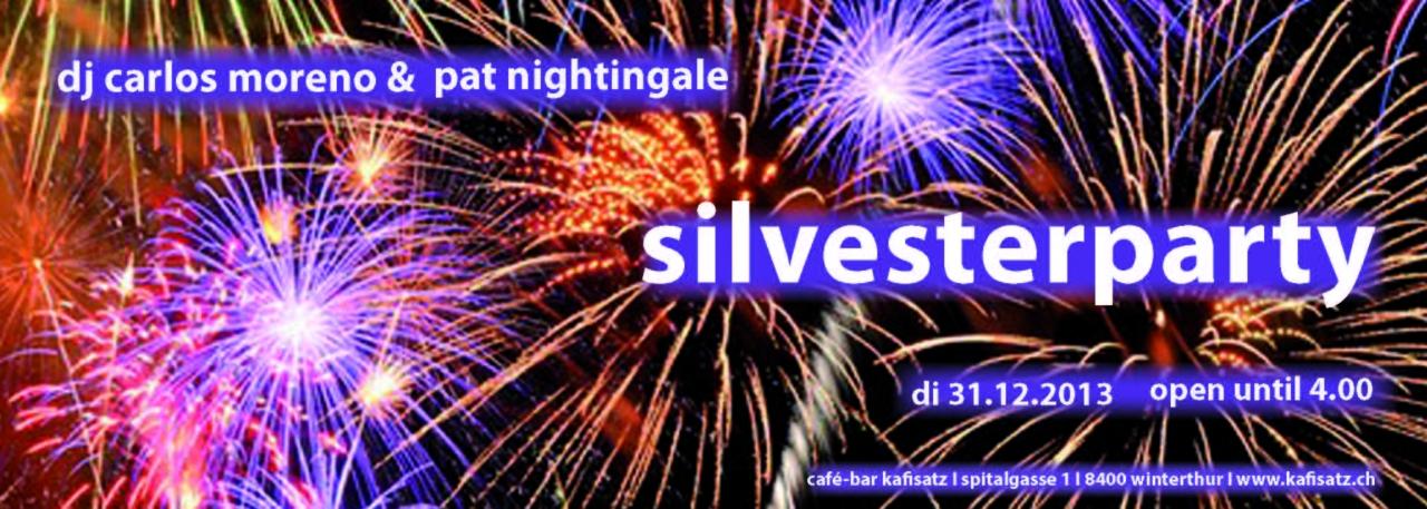 Silvester 2013 mit Dj Pat Nightingale | Kafisatz Winterthur (ZH) > Dienstag 31.12.2013