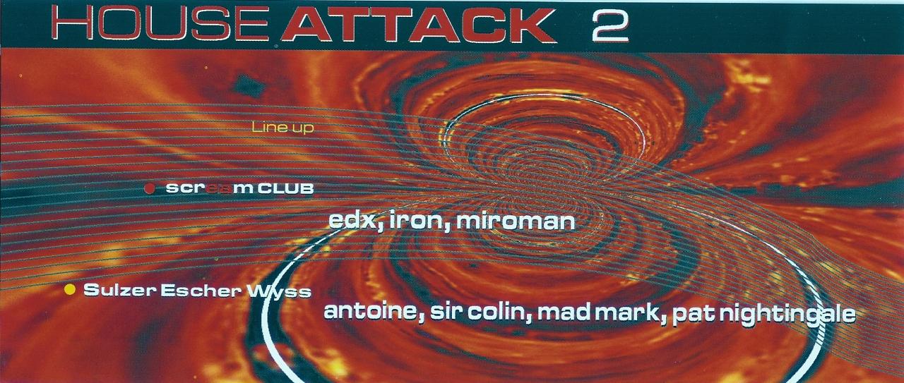 House Attack 2 mit DJ Pat Nightingale | Sulzer Escher Wyss (ZH) By Art&Noise > Samstag 16.12.2000